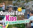 Garten Ideen Kinder Genial 7 Outdoor Ideen Für Kinder 🌴☀️ Summer Hacks