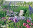 Schöne Gärten Luxus Zu Gast In Schönen Gärten 2018