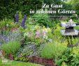 Schöne Gärten Luxus Zu Gast In Schönen Gärten 2019