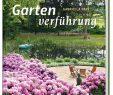 Schöne Gärten Neu Gartenverführung Traumhaft Schöne Gärten Und Ihre Umsetzung