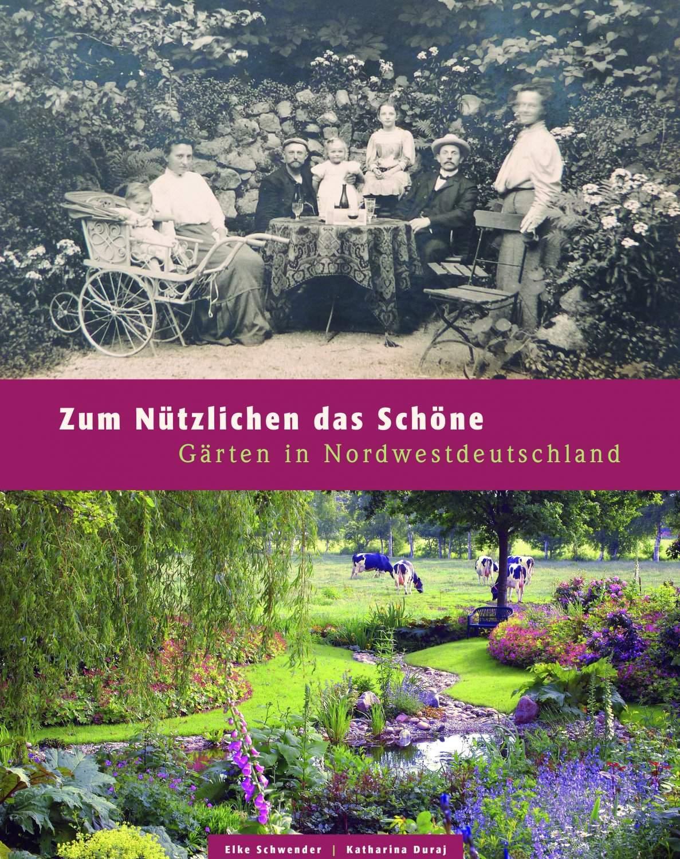 Schöne Gärten Neu Zum Nützlichen Das Schöne Gärten In nordwestdeutschland
