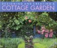 Cottage Garten Anlegen Neu Designing & Creating A Cottage Garden How to Cultivate A